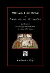 Priestertum und Kirchenväter - Quellentexte zur Theologie und Spiritualität des priesterlichen Amtes