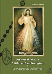 Der Rosenkranz zur Göttlichen Barmherzigkeit - Sein Geschenk zu unserem Heil
