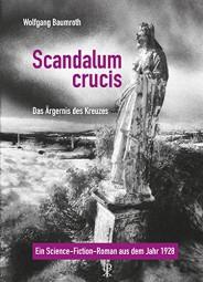 Scandalum crucis - Das Ärgernis des Kreuzes