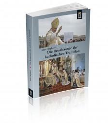 Die Renaissance der katholischen Tradition