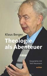 Theologie als Abenteuer: Gespräche mit Veit Neumann