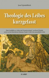 Theologie des Leibes kurzgefasst