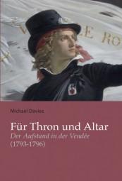Für Thron und Altar - Der Aufstand in der Vendée 1793-1796