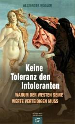 Keine Toleranz den Intoleranten - Warum der Westen seine Werte verteidigen muss