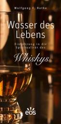 Wasser des Lebens - Einführung in die Spiritualität des Whiskys