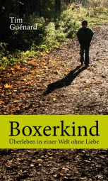 Boxerkind - Überleben in einer Welt ohne Liebe