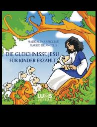 Die Gleichnisse Jesu für Kinder erzählt