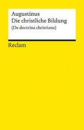 Die christliche Bildung (De doctrina christiana)