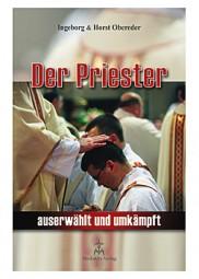 Der Priester auserwählt und umkämpft
