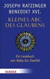 Kleines ABC des Glaubens - Ein Lesebuch von Abba bis Zweifel