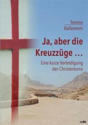 Ja, aber die Kreuzzüge - Eine kurze Verteidigung des Christentums