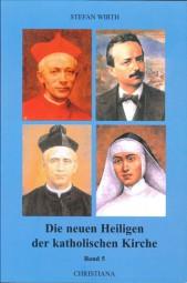 Die neuen Heiligen der katholischen Kirche - Band 5