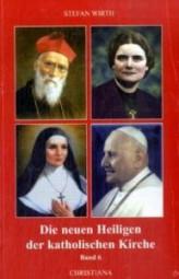 Die neuen Heiligen der katholischen Kirche - Band 6