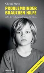 Problemkinder brauchen Hilfe - ABC der Verhaltensstörungen für Eltern