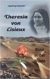 Theresia von Lisieux Rose in der Wüste