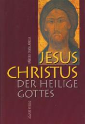 Jesus Christus - der Heilige Gottes