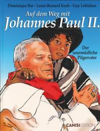 Auf dem Weg mit Johannes Paul II. – Der unermüdliche Pilgervater (Band 2)