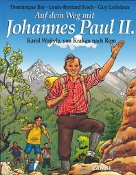 Auf dem Weg mit Johannes Paul II. – Karol Wojtyla, von Krakau nach Rom (Band 1)