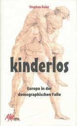 Kinderlos - Europa in der demographischen Falle