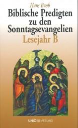 Biblische Predigten zu den Sonntagsevangelien (Lesejahr B)