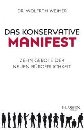 Das konservative Manifest - Zehn Gebote der neuen Bürgerlichkeit