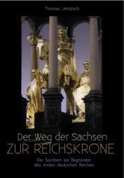 Der Weg der Sachsen zur Reichskrone