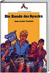 Die Bande der Ayacks (Spurbuch-Reihe Band 7)