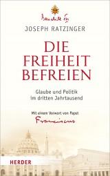 Die Freiheit befreien - Glaube und Politik im dritten Jahrtausend