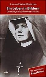 Ein Leben in Bildern - Unterwegs mit Schwester Faustina