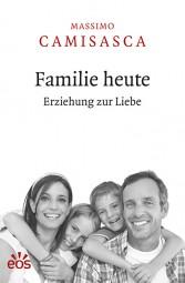 Familie heute - Erziehung zur Liebe