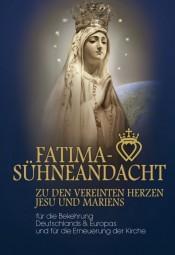 Fatima Sühneandacht zu den vereinten Herzen Jesu und Mariens