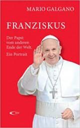 Franziskus der Papst vom anderen Ende der Welt