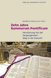 Zehn Jahre Summorum Pontificum - Versöhnung mit der Vergangenheit - Weg in die Zukunft
