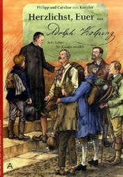 Herzlichst, Euer... Adolph Kolping - Ein Leben für Kinder erzählt
