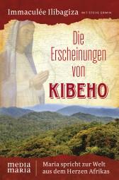 Die Erscheinungen von Kibeho - Maria spricht zur Welt aus dem Herzen Afrikas