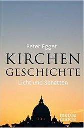 Kirchengeschichte - Licht und Schatten