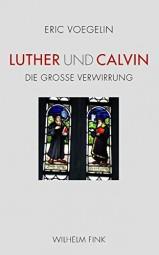 Luther und Calvin - Die Große Verwirrung