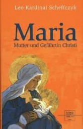 Maria Mutter und Gefährtin Christi