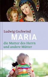 Maria, die Mutter Jesu, und andere Mütter