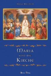 Maria und die Kirche - Zehn Kapitel über das geistliche Leben