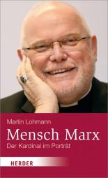Mensch Marx - Der Kardinal im Porträt