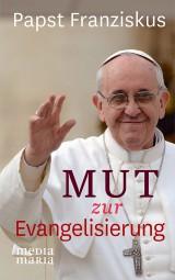 Mut zur Evangelisierung