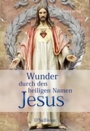 Wunder durch den heiligen Namen Jesus