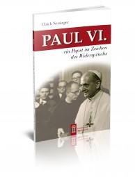 PAUL VI. - ein Papst im Zeichen des Widerspruchs