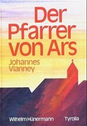 Der Pfarrer von Ars - Johannes Vianney