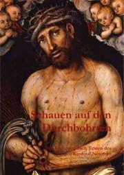 Schauen auf den Durchbohrten - Der Kreuzweg nach Texten des seligen Kardinal Newman