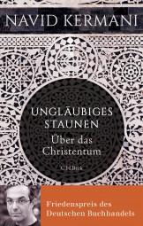 Ungläubiges Staunen - Über das Christentum