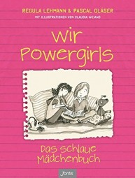 Wir Powergirls - Das schlaue Mädchenbuch