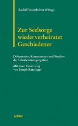 Zur Seelsorge wiederverheiratet Geschiedener: Dokumente, Kommentare und Studien der römischen Glaube