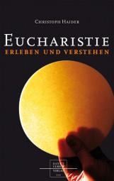 Eucharistie erleben und verstehen